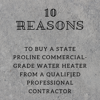 10 Reasons STATE WATER HEATER_THE GEILER COMPANY
