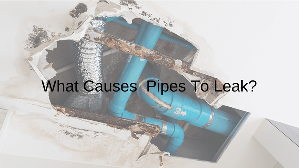 What Causes Pipes To Leak_The Geiler Company